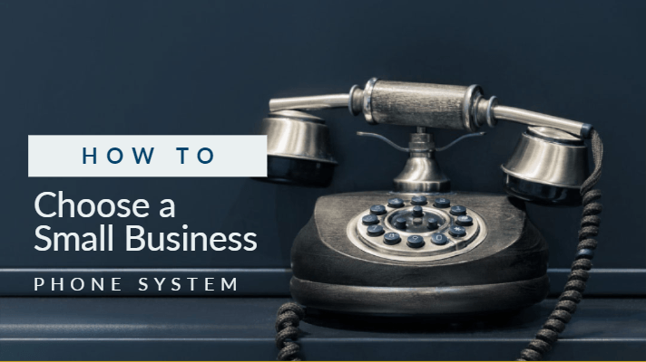 Choosing a Small Business Phone System